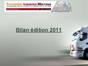 Bilan dition 2011 Index Qui sommesnous Questce TLM