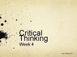 Critical Thinking Week 4 Critical Thinking 2014 Fifteenyearold