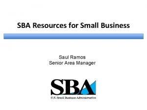 SBA Resources for Small Business Saul Ramos Senior