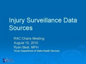 Injury Surveillance Data Sources RAC Chairs Meeting August