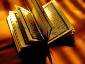 Importance and Benefits of Quran in Islam Introduction