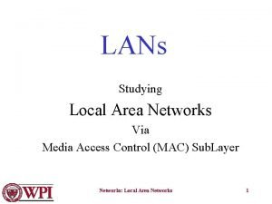 LANs Studying Local Area Networks Via Media Access