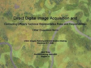 Direct Digital Acquisition and COTR Role Direct Digital