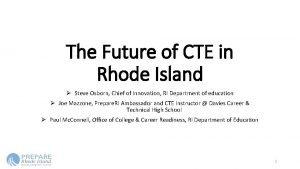 The Future of CTE in Rhode Island Steve