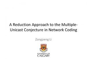 A Reduction Approach to the Multiple Unicast Conjecture