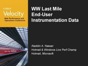WW Last Mile EndUser Instrumentation Data Aladdin A