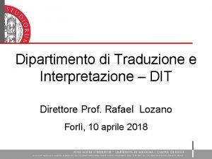 Dipartimento di Traduzione e Interpretazione DIT Direttore Prof