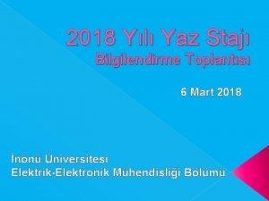 2018 Yl Yaz Staj Bilgilendirme Toplants 6 Mart