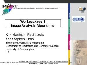 Workpackage 4 Image Analysis Algorithms Kirk Martinez Paul