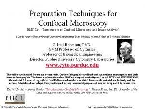 Preparation Techniques for Confocal Microscopy BMS 524 Introduction