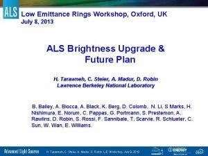 Low Emittance Rings Workshop Oxford UK July 8