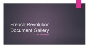 French Revolution Document Gallery BY STEPHANIE Causes Absolute