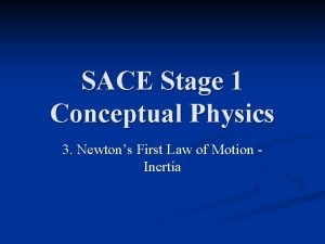 SACE Stage 1 Conceptual Physics 3 Newtons First