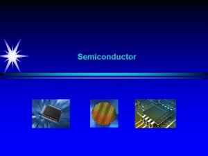 Semiconductor Semiconductor Physics Overview Classical Physics Daily life