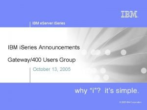 IBM e Server i Series IBM i Series