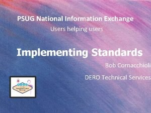 PSUG National Information Exchange Users helping users Implementing