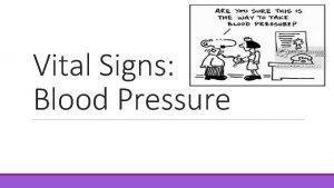 Vital Signs Blood Pressure Blood Pressure Measure of