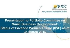 Presentation to Portfolio Committee on Small Business Development