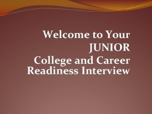 Welcome to Your JUNIOR College and Career Readiness