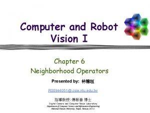 Computer and Robot Vision I Chapter 6 Neighborhood