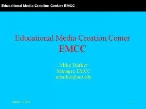 Educational Media Creation Center EMCC Educational Media Creation