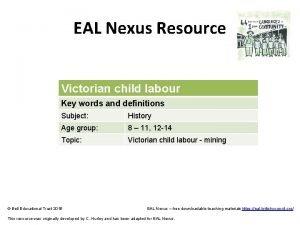 EAL Nexus Resource Victorian child labour Key words