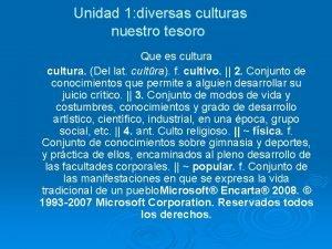Unidad 1 diversas culturas nuestro tesoro Que es