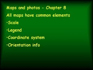 Maps and photos Chapter 8 All maps have