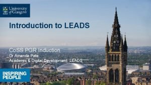 Introduction to LEADS Co SS PGR Induction Dr