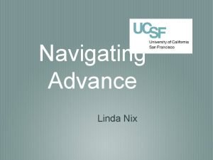 Navigating Advance Linda Nix What is Advance The