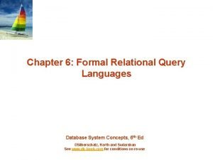 Chapter 6 Formal Relational Query Languages Database System