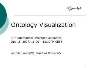 Ontology Visualization 10 th International Protg Conference July