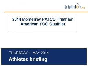 2014 Monterrey PATCO Triathlon American YOG Qualifier THURSDAY