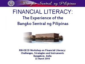 FINANCIAL LITERACY The Experience of the Bangko Sentral