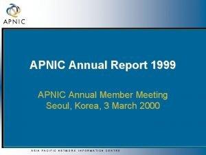 APNIC Annual Report 1999 APNIC Annual Member Meeting