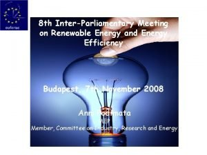 8 th InterParliamentary Meeting on Renewable Energy and