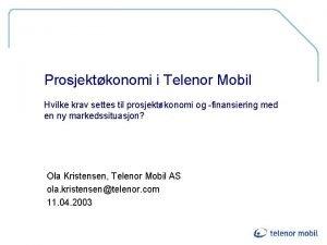 Prosjektkonomi i Telenor Mobil Hvilke krav settes til