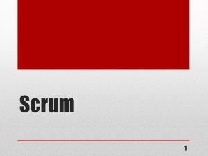 Scrum 1 Scrum in 100 words Scrum is