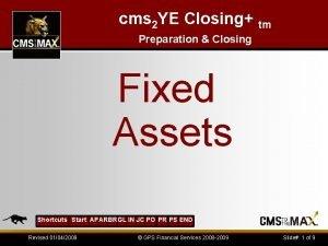 cms 2 YE Closing tm Preparation Closing Fixed