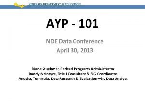 AYP 101 NDE Data Conference April 30 2013