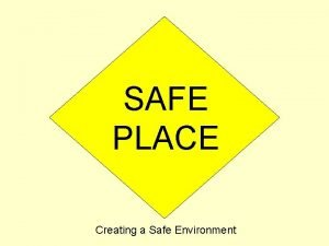 SAFE PLACE Creating a Safe Environment Statement of