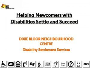 Helping Newcomers with Disabilities Settle and Succeed DIXIE