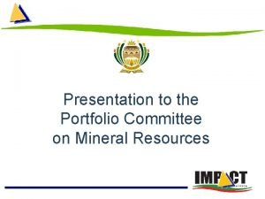 Presentation to the Portfolio Committee on Mineral Resources