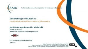 Authentication and Authorisation for Research and Collaboration i