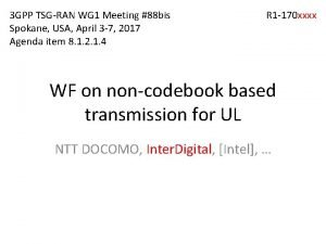 3 GPP TSGRAN WG 1 Meeting 88 bis