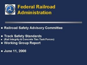 Federal Railroad Administration l Railroad Safety Advisory Committee