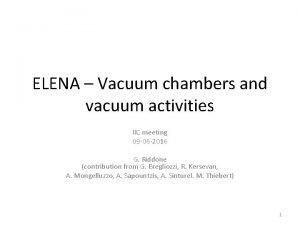ELENA Vacuum chambers and vacuum activities IIC meeting