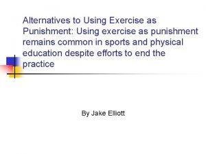 Alternatives to Using Exercise as Punishment Using exercise