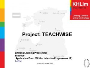 Project TEACHWISE Lifelong Learning Programme Erasmus Application Form