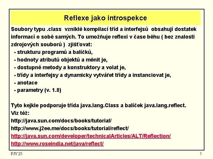 Reflexe jako introspekce Soubory typu class vznikl kompilac